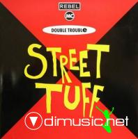 REBEL MC / DOUBLE TROUBLE - STREET TUFF [MAXI]