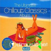 The Ultimate Chillout Classics Album - 6 Cds