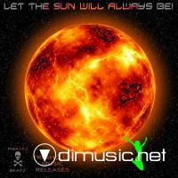 lET THE SUN Will AlWAYS BE! (Mixed by SidNoKarb)(2009)