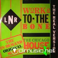 L.N.R - WORK IT TO THE BONE [MAXI]