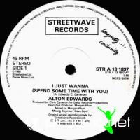 Alton Edwards - I Just Wanna (Spend Some Time With You) (12