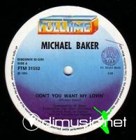 Michael Baker - Don't You Want My Lovin' (Remix) (1984)