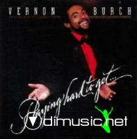 Vernon Burch - Playing Hard To Get... - (1982)