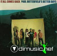 PAUL BUTTERFIELD'S BAND - BETTER DAYS IT ALL COMES BACK