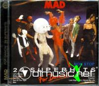 MAD - For Dancin' - 28 Superhits Nonstop