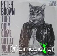 PETER BROWN - THE ONLY COME OUT AT NIGHT