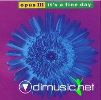 Opus III - It??s A Fine Day Remix