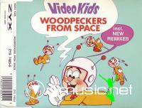 Video Kids - Woodpeckers From Space - Maxi - 1994