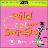 Ultra-Lounge Vol. 5: Wild, Cool & Swingin'