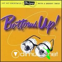 Ultra-Lounge Vol. 18: Bottoms Up!