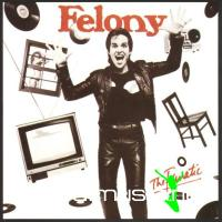 Felony - The Fanatic [1983]