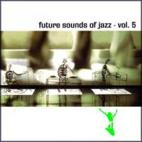 The Future Sounds of Jazz Vol. 5 (1998) - 192 kbps