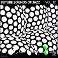Future Sounds of Jazz, Vol. 10 (2005) vbr ~192 kbps
