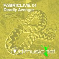 FabricLive.04 by Deadly Avenger