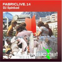 Fabric Live 14 - Mixed by DJ Spinbad