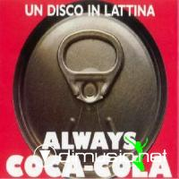 UN DISCO IN LATTINA - ALWAYS COCA - COLA
