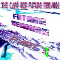 FutureRecords - Cafe 80s Future Megamix 3