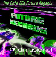 FutureRecords - Cafe 80s Future Megamix 4