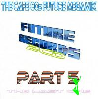 FutureRecords - Cafe 80s Future Megamix 5