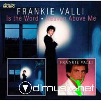 Frankie Valli - Heaven Above Me