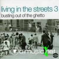 Various - Living In The Streets 3 - Busting Out Of The Ghetto (2002)