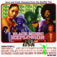 Black Music Explosion: Soul and Funk Classics from the Soulful 70's