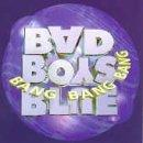 Bad Boys Blue - Bang Bang Bang