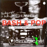 Bash & Pop - Friday Night Is Killing Me [1992]