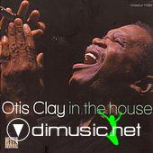 Otis Clay - In the house