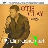 Otis Clay - Testify  VERY RARE