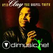Otis Clay - The Gospel Truth-1993