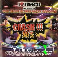 I Love Disco - Crash!!! 80's Vol.1