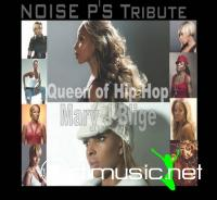 Dj NOISE P's  - TRIBUTE  MARY J BLIGE Queen Of Hip Hop