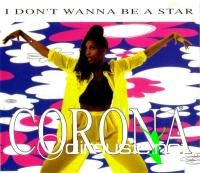 Corona - I Don't Wanna Be A Star (1995) [Maxi-Single]