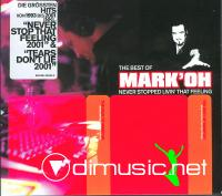 Mark 'Oh - The Best Of Mark 'Oh - Never Stopped Livin' That Feeling