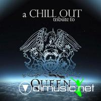 Chill Out Tribute To Queen
