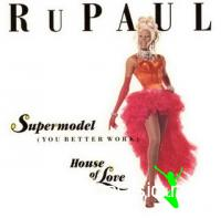 RuPaul - Supermodel (You Better Work) House Of Love [Maxi-Single 1992]