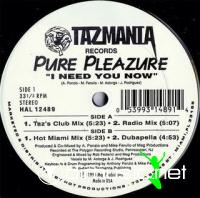 Pure Pleazure - I Need You Now [12'' Vinyl Taz Records 1994]