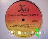 Cynthia Roundtree - Got To Be Next To You [12'' Vinyl 1986]