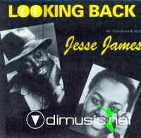 LOOKING BACK - JESSE JAMES