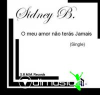 Sidney B - O Meu Amor N??o Ter??s Jamais [SINGLE S.B.B.M RECORDS]