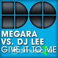 Megara_Vs._DJ_Lee_-_Give_It_To_Me-(Web)-2009-ATRium