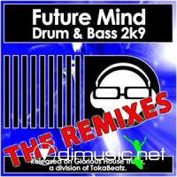 Future Mind-Drum & Bass 2k9__Remixes