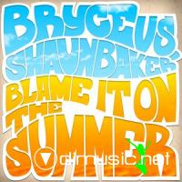 Bryce Vs Shaun Baker-Blame It On The Summer