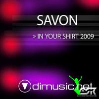 Savon - In Your Shirt 2009