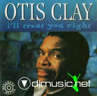 Otis Clay - I'll Treat You Right