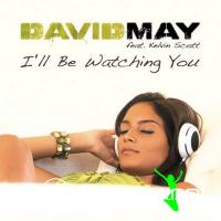 David May Feat. Kelvin Scott -I'll Be Watching You