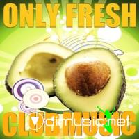 Only Fresh Club Music (27.08.2009)