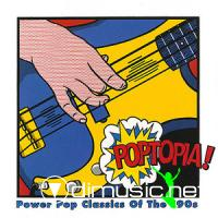 VA - Poptopia! Power Pop Classics Of The '90s