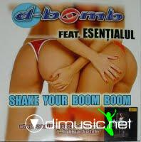 D- Bomb Feat.Esentialul-Shake Your Boom Boom